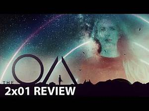 The OA (Netflix) Part II Episode 1 'Angel of Death' Review/Discussion