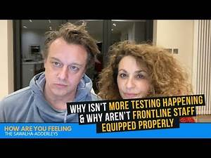 HOW ARE YOU FEELING? Why ISN'T More TESTING HAPPENING & Why Aren't FRONTLINE STAFF Equipped Properly