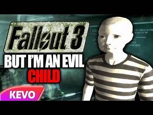 Fallout 3 but I am an evil child