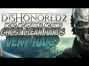 Dishonored 2 Ghost | Clean Hands | Very Hard Walkthrough | Mission 5: The Royal Conservatory