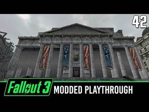 Fallout 3 Modded - Part 42 | The National Archives