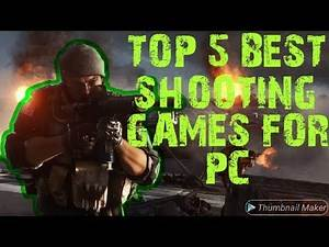 TOP 5 BEST SHOOTING GAMES FOR PC ALL TIME