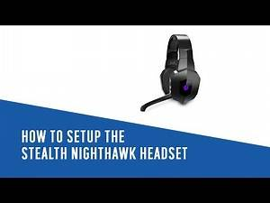 How to setup the Stealth Nighthawk Headset