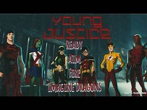 Young Justice AMV/Tribute—Ready, Aim, Fire (Imagine Dragons)