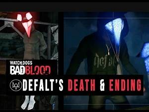 Watch Dogs Bad Blood - *SPOILER* Ending Scenes and Defalt's Death Scene (Last Cutscene)