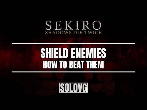 SEKIRO: SHADOWS DIE TWICE - How to Beat Shield Enemies