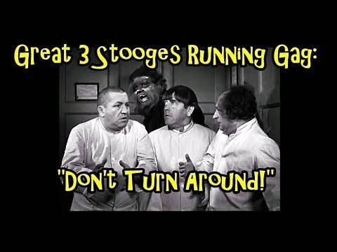 """Great 3 Stooges Running Gag: """"Don't Turn Around!"""""""