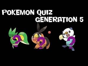 Pokemon Quiz - Generation 5