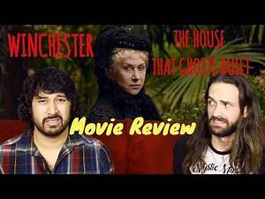 WINCHESTER: The House That Ghosts Built - MOVIE REVIEW!!!