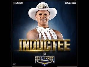 JEFF JARRETT JOINS THE WWE HALL OF FAME 2018