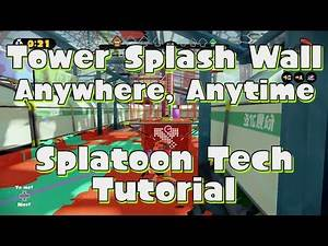 Splatoon Tech Tutorial | Splash Walls on the Tower