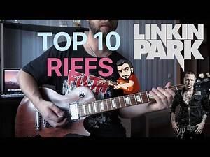 TOP 10 RIFFS: LINKIN PARK