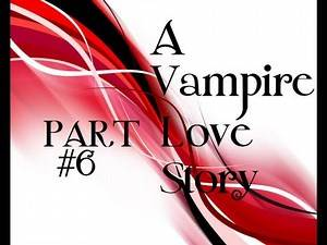 Lps Movie: A Vampire Love Story Part #6