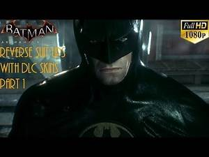 Batman Arkham Knight: Reverse Suit Ups Part 1 with DLC Skins