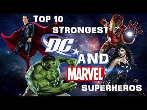 Top 10 Strongest Marvel and Dc Characters !