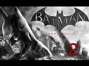 Batman: Arkham City Walkthrough - Part 2 (Let's Play, Playthrough) [HD]