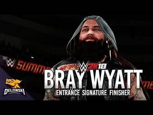 WWE 2K18 Bray Wyatt Entrance Signature, Finisher & Winning Sequence