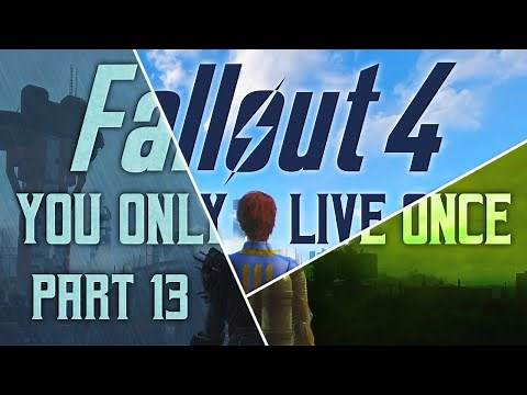 Fallout 4: You Only Live Once - Part 13 - My Bloody Valentine