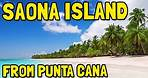 Saona Island - Why Is It the Best Selling Tour in Punta Cana?