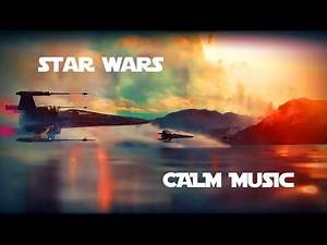 Star Wars - Relaxing music meditation and study | Ambiente
