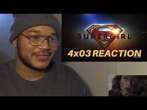 "Supergirl 4x03 REACTION ""Man of Steel"""