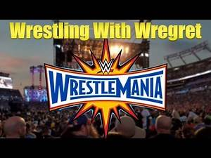 WWE Wrestlemania 33 Review | Wrestling With Wregret