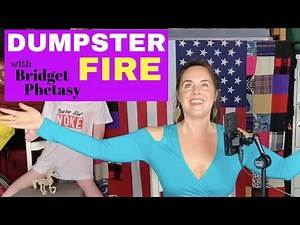 Dumpster Fire 27 - We've Seen the Light, And It's Not White