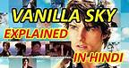 Vanilla Sky Movie Explained in HINDI | Vanilla Sky Movie Ending Explain हिंदी
