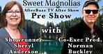 Sweet Magnolias Official Pre-Show with Showrunner Sheryl Anderson & Co-EP Norman Buckley