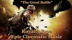 "Royalty Free Epic Cinematic Battle Music - ""The Great Battle"""