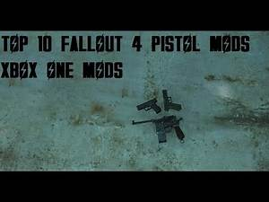 Top 10 Fallout 4 Pistol Mods Xbox One! (PART 1)
