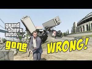 GTA V - Gone Wrong!