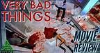 Avarice Movie Review: Very Bad Things (1998 Christian Slater, Jon Favreau, Jeremy Piven)