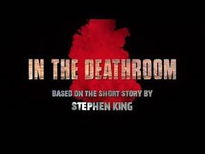 IN THE DEATHROOM - Official Trailer - Stephen King Dollar Baby