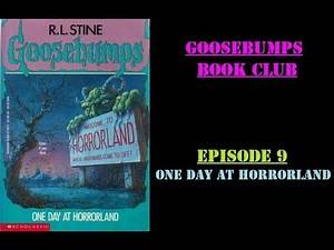 Goosebumps Book Club - Episode 9 - One Day at Horrorland