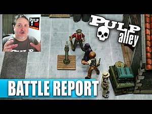 Pulp Alley -- Skirmish Game Battle Report: The Trail of Clues