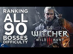 Ranking the Difficulty of All 90 Bosses in The Witcher 3: Wild Hunt (Including DLC)