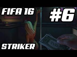 FIFA 16 STRIKER CAREER MODE EP6 - SEX, DRUGS & ALCOHOL