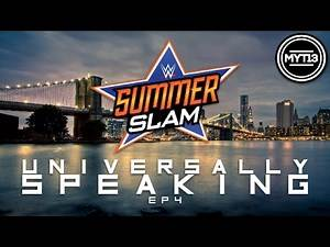 WWE 2K17 - Universe Mode - Universally Speaking - Ep 4 - SummerSlam Special!