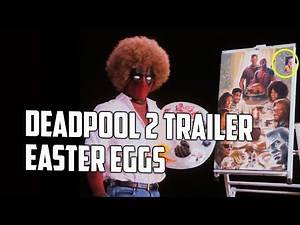 Deadpool 2 Teaser: Every Easter Egg