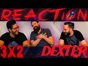 "Dexter 3x2 REACTION!! ""Finding Freebo"""