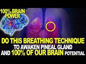 The POWER BREATH which CAN CHANGE YOUR LIFE | Awakening the PINEAL GLAND AND 100% of HUMAN BRAIN