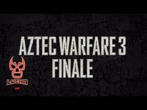 Fight of the Week: Aztec Warfare 3 Finale! (311 FOTW)