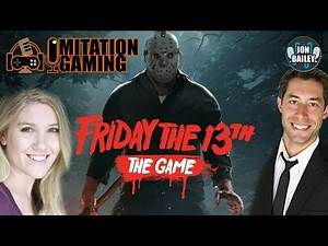 FRIDAY THE 13TH w/VOICE CAST (Imitation Gaming)