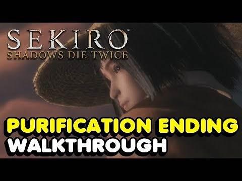 Sekiro - How To Get The Purification Ending In Sekiro: Shadows Die Twice