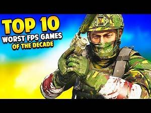Top 10 WORST FPS GAMES of the DECADE
