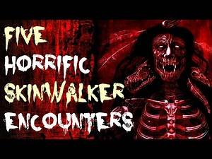 5 More Disturbing Skinwalker Encounters | Native American Horror Stories