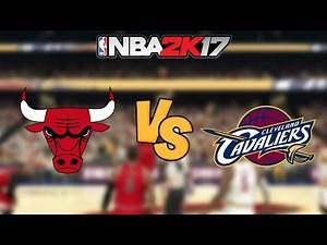NBA 2K17 - Chicago Bulls vs. Cleveland Cavaliers - Full Gameplay