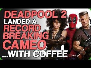 Deadpool 2 Landed a Record Breaking Cameo... With Coffee (Sitcom and Cartoon Cameos)