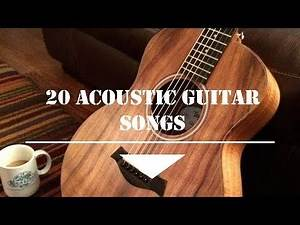 TOP 20 Acoustic Guitar Songs